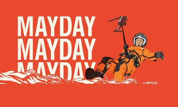 MAYDAY. MAYDAY. MAYDAY.